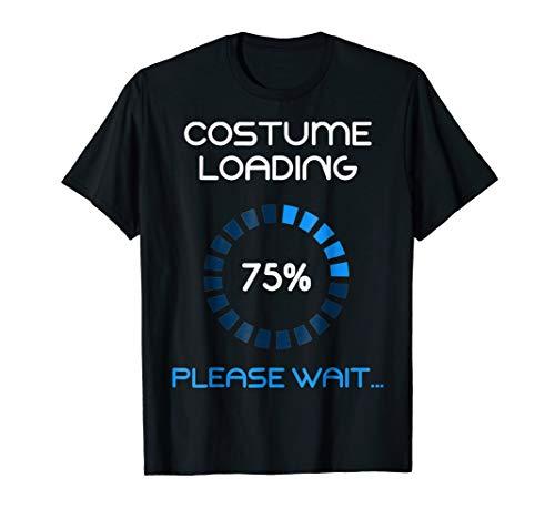 Costume Loading Please Wait Halloween Nerd Geek T-Shirt]()