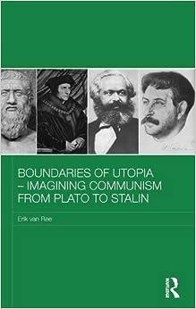 Boundaries Of Utopia - Imagining Communism From Plato To Stalin por Erik Van Ree Gratis
