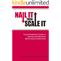 Nail It then Scale It: The Entrepreneur's Guide to Creating and Managing Breakthrough Innovation: The lean startup book to help entrepreneurs launch a high-growth business