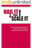 Nail It then Scale It: The Entrepreneur's Guide to Creating and Managing Breakthrough Innovation: The lean startup book to help entrepreneurs launch a high-growth business (English Edition)