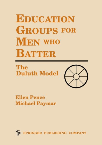 Education Groups for Men Who Batter: The Duluth Model by Brand: Springer Publishing Company