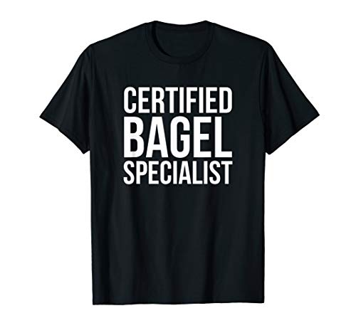 Bagel T-Shirt - Funny Bagel Shirt - Bagel Specialist Shirt
