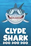 Clyde - Shark Doo Doo Doo: Blank Ruled Personalized & Customized Name Shark Notebook Journal for Boys & Men. Funny Sharks Desk Accessories Item for ... Supplies, Birthday & Christmas Gift for Men.