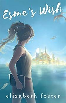 Esme's Wish by [Elizabeth Foster]