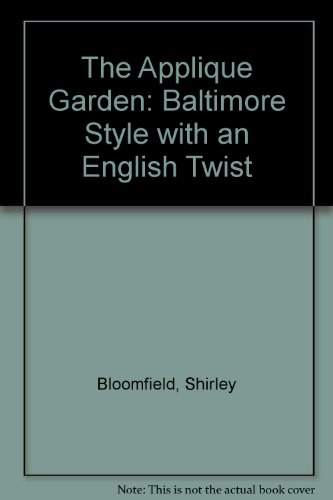 The Applique Garden: Baltimore Style with an English Twist