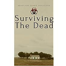 Surviving The Dead: Heartland Zombie Apocalypse Vol. 1