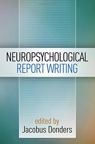 Neuropsychological Report Writing (Evidence-Based Practice in Neuropsychology)