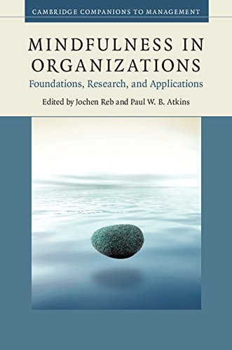 Download Mindfulness in Organizations: Foundations, Research, and Applications (Cambridge Companions to Management) Pdf