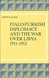 Italo-Turkish Diplomacy and the War over Libya, 1911-1912, Childs, Timothy Winston, 9004090258
