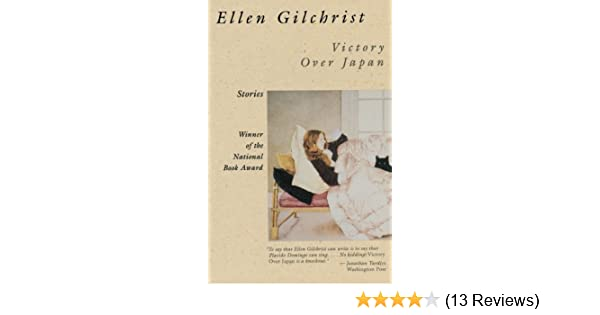Amazon Victory Over Japan A Book Of Stories Back Bay Books 9780316313070 Ellen Gilchrist