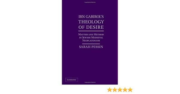 Ibn Gabirols Theology of Desire