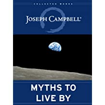 Myths to Live By: The Collected Works of Joseph Campbell