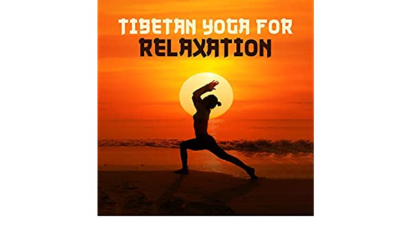 Tibetan Yoga for Relaxation by Chinese Relaxation and ...