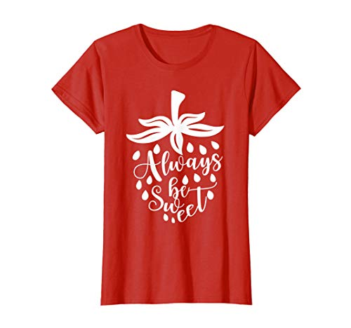 - Always Be Sweet Summer Vacation Strawberry T Shirt Girl Gift