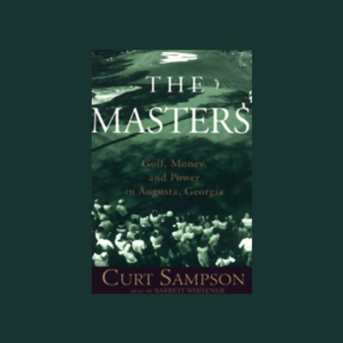 (The Masters: Golf, Money, and Power in Augusta, Georgia )