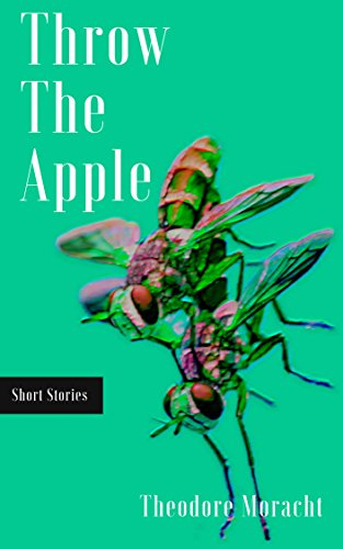 Throw the Apple: Short Stories (English Edition)
