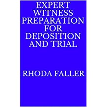 Expert Witness Preparation for Deposition and Trial