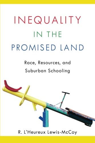 Inequality in the Promised Land: Race, Resources, and Suburban Schooling
