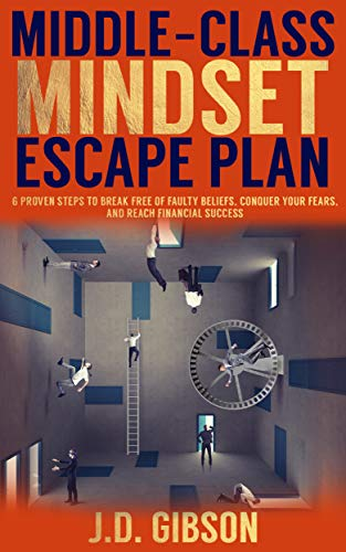 Middle-class Mindset Escape Plan by Jd Gibson ebook deal