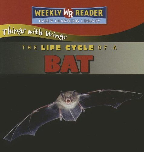 The Life Cycle of a Bat (Things With Wings) pdf epub