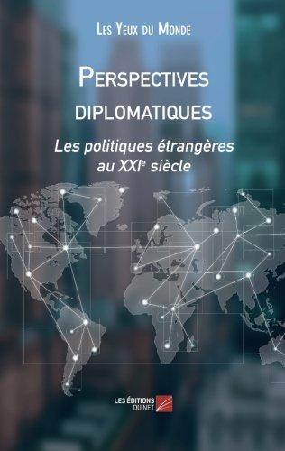 Perspectives diplomatiques: Les politiques etrangeres au XXIe siecle  [Les Yeux du Monde, .] (Tapa Blanda)