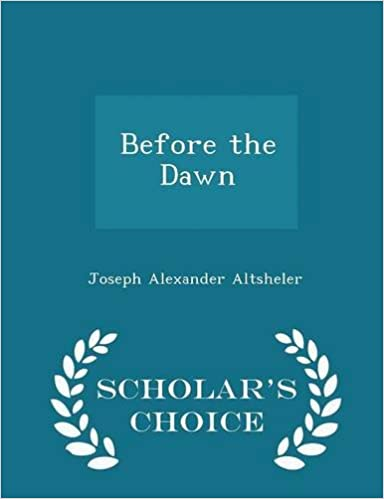 Before the Dawn - Scholar's Choice Edition