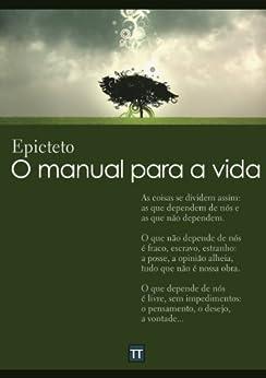 O manual para a vida por [Epicteto]