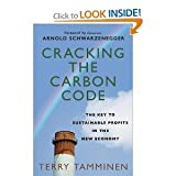 Terry Tamminen, Arnold Schwarzenegger'sCracking the Carbon Code: The Key to Sustainable Profits in the New Economy [Hardcover](2010)