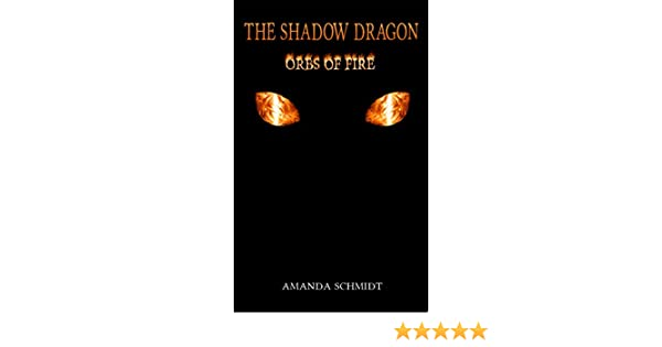 Amazon the shadow dragon orbs of fire ebook amanda schmidt amazon the shadow dragon orbs of fire ebook amanda schmidt kindle store fandeluxe Ebook collections