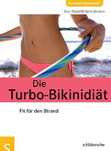 Die Turbo-Bikinidiät. Fit für den Strand