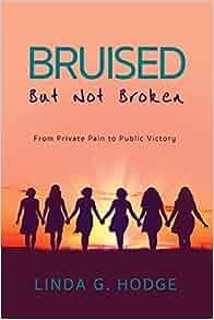Bruised, Battered, but not Broken