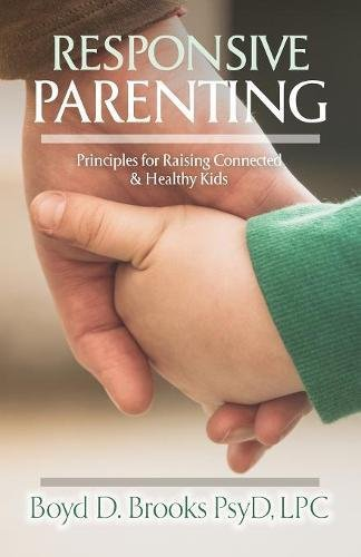 Responsive Parenting: Principles for Raising Connected & Healthy Kids