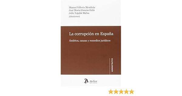 La corrupción en España: Ámbitos, causas y remedios jurídicos: Amazon.es: Gimeno Feliu, Jose María, Tejedor Bielsa, Julio: Libros