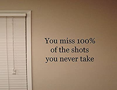 YOU MISS 100% OF THE SHOTS YOU NEVER TAKE Vinyl wall quotes stickers saying office classroom wall art lettering sign room Decor