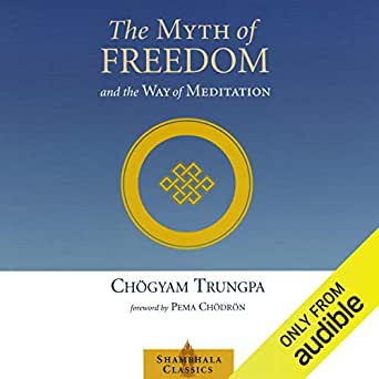 Amazon.com: The Myth of Freedom and the Way of Meditation ...