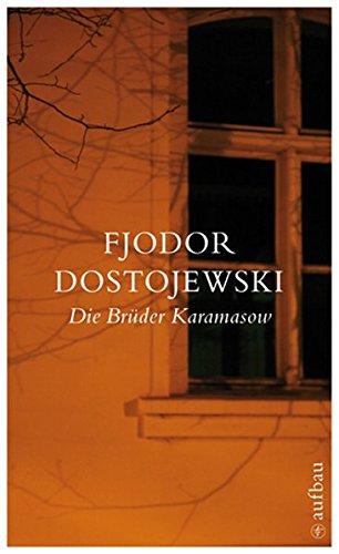 Die Brüder Karamasow: Roman in vier Teilen mit einem Epilog (Dostojewski Sämtliche Romane und Erzählungen, Band 2)