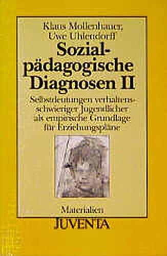 Sozialpädagogische Diagnosen. Gesamtwerk: Sozialpädagogische Diagnosen, 3 Bde, Bd.2, Selbstdeutungen verhaltensschwieriger Jugendlicher als für Erziehungspläne (Juventa Materialien)