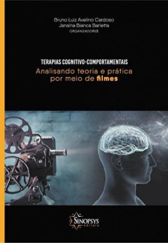 Terapia Cognitivo-Comportamentais: Analisando Teoria e Prática por Meio de Filmes