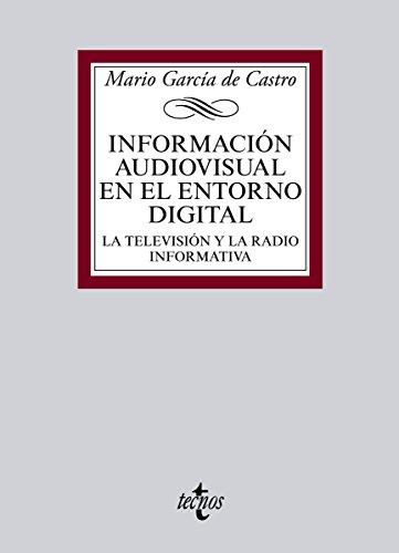 Descargar Libro Información Audiovisual En El Entorno Digital De Mario García Mario García De Castro