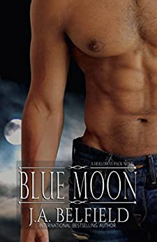 Blue Moon (Holloway Pack Book 2) by [Belfield, J.A.]