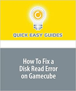 Buy How To Fix a Disk Read Error on Gamecube Book Online at