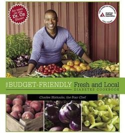 The Budget-Friendly Fresh and Local Diabetes Cookbook (Paperback)--by Charles Mattocks [2014 Edition]