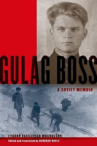 Gulag Boss: A Soviet Memoir Paperback November 12, 2012 (Gulag Boss)