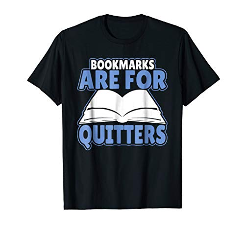 (Bookmarks Are For Quitters Funny Bookworm T-Shirt)