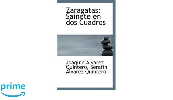 Zaragatas: Sainete en dos Cuadros (Spanish Edition): Joaquin ...