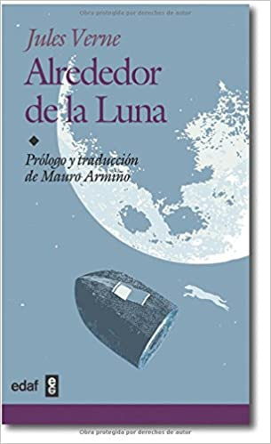 Alrededor De La Luna / Around the Moon (Juvenil-Biblioteca Edaf) (Spanish Edition): Jules Verne: 9788441415270: Amazon.com: Books