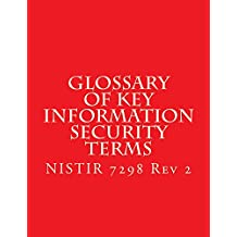 NISTIR 7298 r2 Glossary of Key Information Security Terms