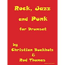 Rock, Jazz and Punk for Drumset (Rhythms Book 3)