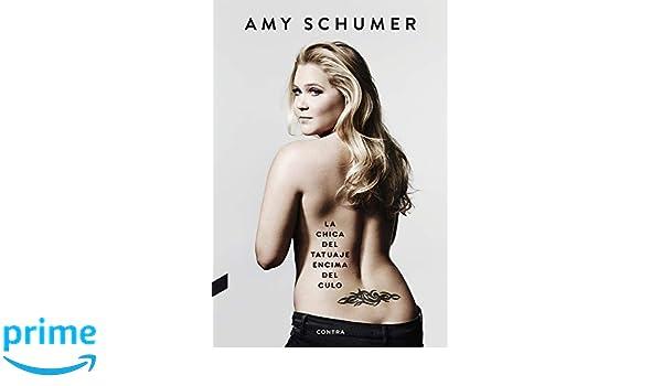 La chica del tatuaje encima del culo: Amazon.es: Schumer, Amy ...