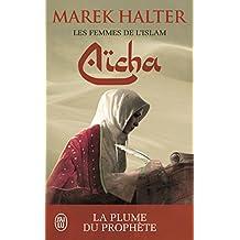 FEMMES DE L'ISLAM (LES) T.03 : AÏCHA